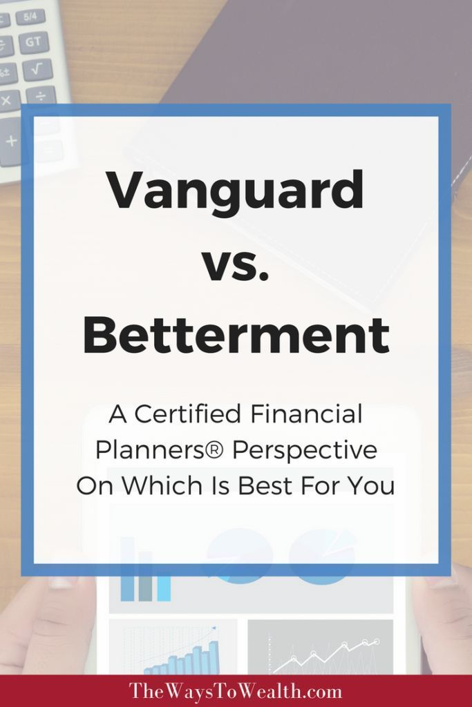 A comparison of Betterment vs. Vanguard from the perspective of a A Certified Financial Planner®️️️️