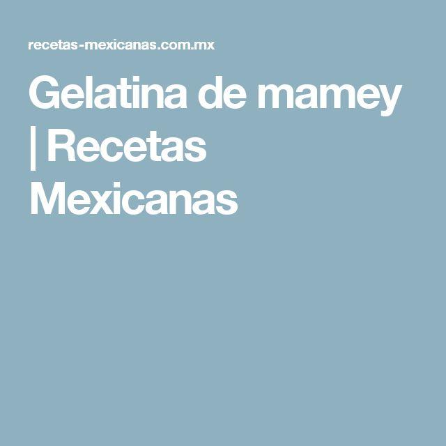 Gelatina de mamey | Recetas Mexicanas