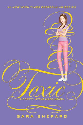Toxic | Sara Shepard | Pretty Little Liars #15 | June 2014 | #YA