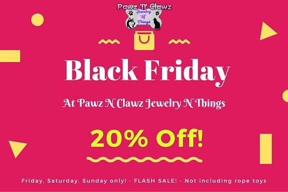 Heads Up! Black Friday Sale Is Coming To Pawz N Clawz!