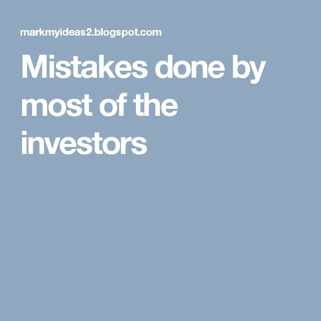 Mistakes done by most of the investors