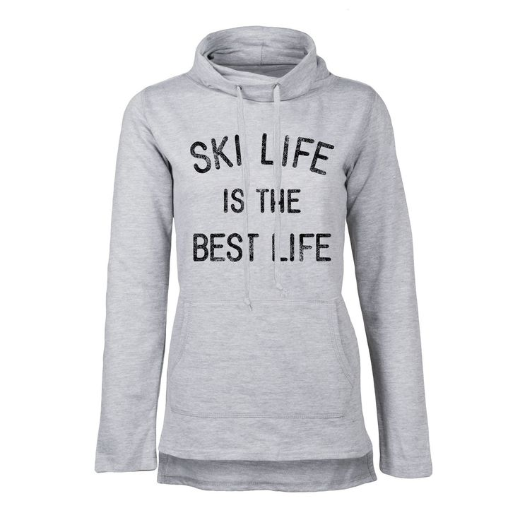 Ski Life Is The Best Life Ladies Funnel Neck Pullover