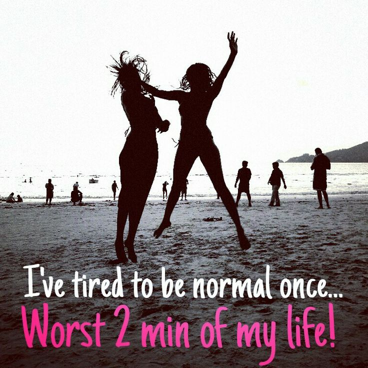 I've tired to be normal once, Worst 2min of my life!  - Story of those different.