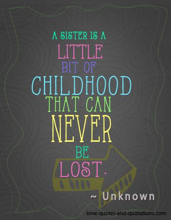 The truth about having a sister ...  http://www.love-quotes-and-quotations.com/cute-sister-quotes.html  #sisterquotes
