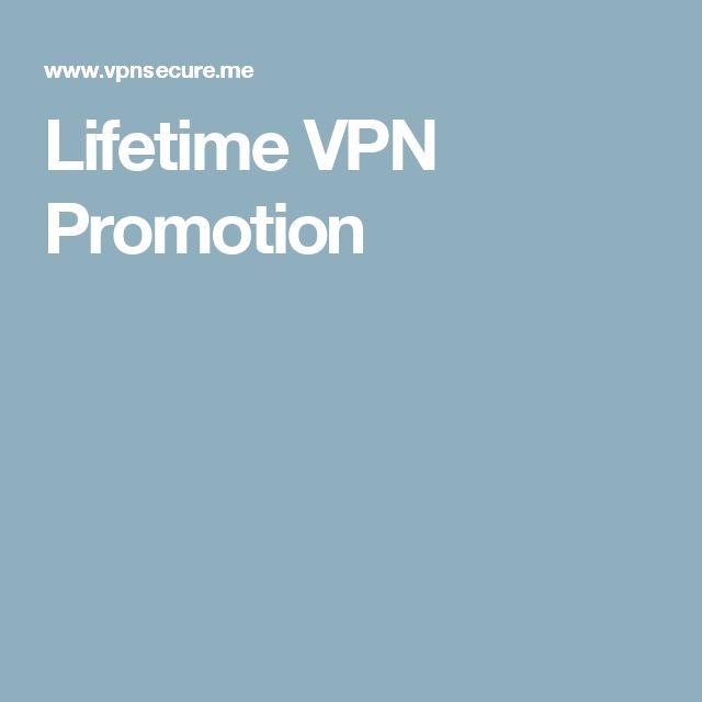 Lifetime VPN Promotion