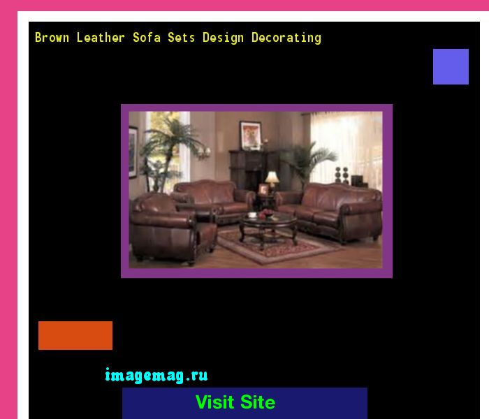 Brown Leather Sofa Sets Design Decorating 065759 - The Best Image Search