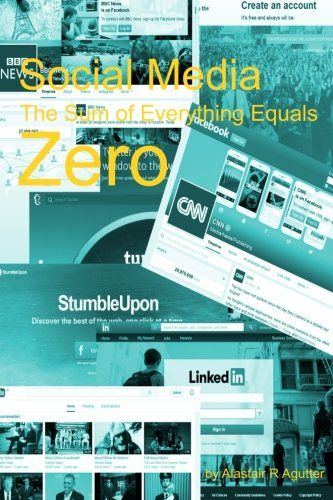 Social Media the Sum of Everything Equals Zero: A Guide to the Rational Facts Surrounding a Virtual World on the Human Condition by Mr Alastair R Agutter http://www.amazon.com/dp/1518716679/ref=cm_sw_r_pi_dp_Ppy2wb0CP5ZW0