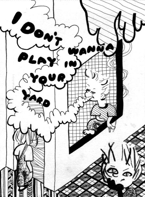 I Don't Wanna Play In Your Yard #illustration #comic #contemporary #art #popart #cartoon #blackandwhite #drawing #イラスト