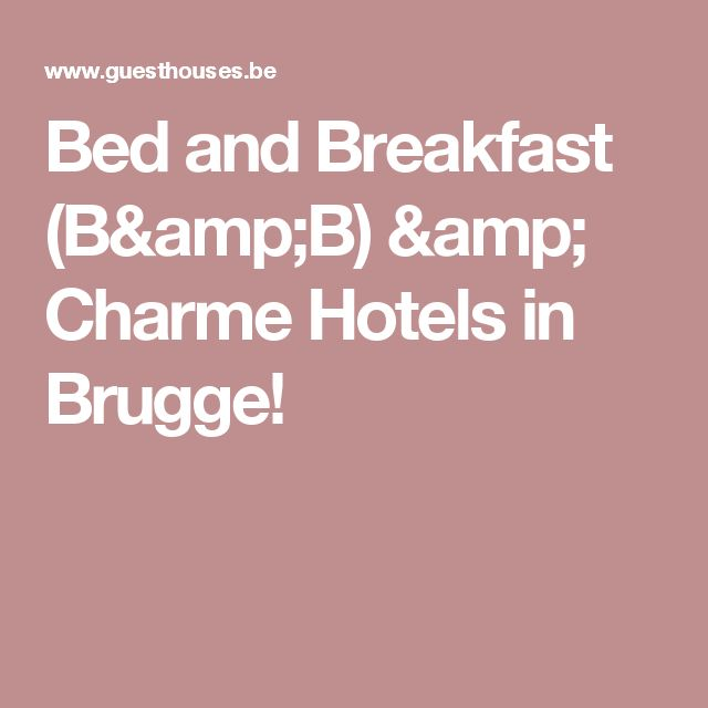 Bed and Breakfast (B&B) & Charme Hotels in Brugge!