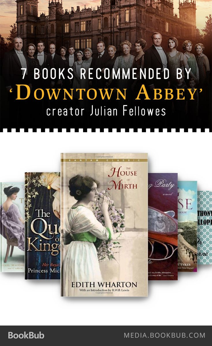 Downton Abbey fans: Check out this list of 7 book recommended by its creator, Julian Fellowes.