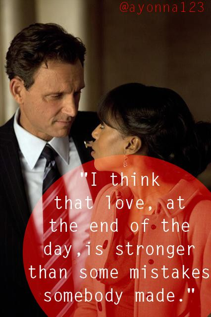 Scandal...one of the best shows on television. You live and you learn. You love and you learn.