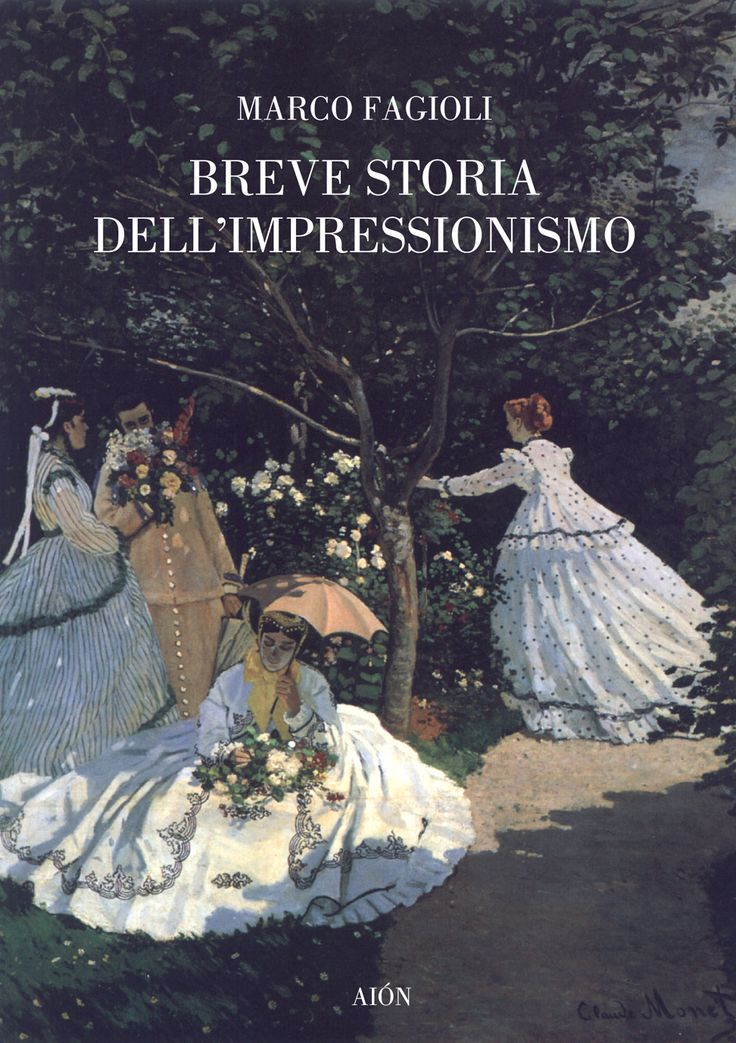 MARCO FAGIOLI BREVE STORIA DELL'IMPRESSIONISMO size 12x17 cm - pages: 192 many col. and b/w images ISBN 978-88-88149-30-9