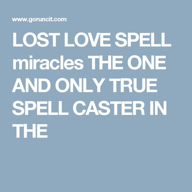 LOST LOVE SPELL miracles THE ONE AND ONLY TRUE SPELL CASTER IN THE