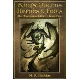 Kings, Queens, Heroes, & Fools (The Wardstone Trilogy Book Two) (Kindle Edition)By M. R. Mathias