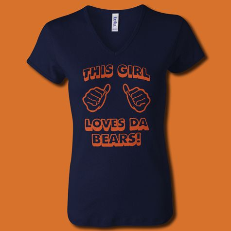 This Girl Loves Da Bears - Chicago Bears - T - Shirts - printed on a Bella brand v neck ladies shirt