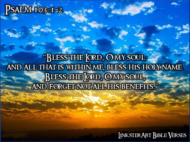 """✝✡Psalms 103:1-2 KJV✡✝ #Shalom Everyone!! ( http://kristiann1.com/2015/04/27/p10312/ ) """"Bless the LORD, O my soul: and all that is within me, bless HIS Holy Name. Bless the LORD, O my soul, and forget not all HIS benefits:"""" ✝✡Hallelujah & Shalom!! Kristi Anne✡✝"""