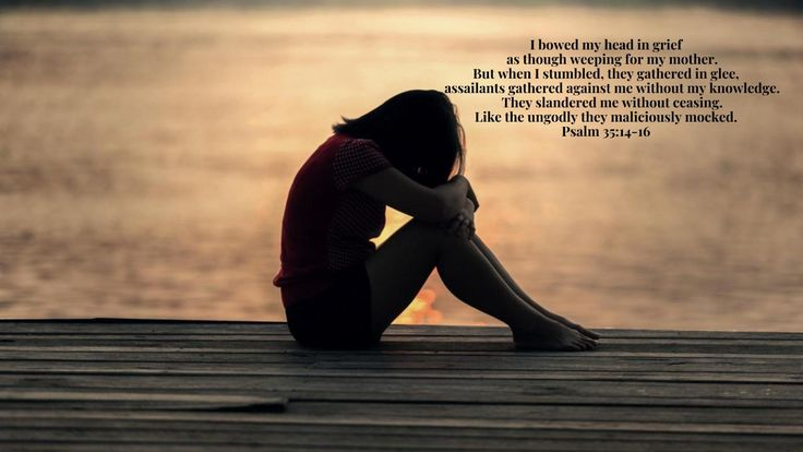 Psalm 35:14-16   I bowed my head in grief...