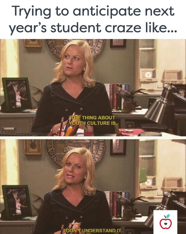 What do you think next year's student trends/crazes will be?