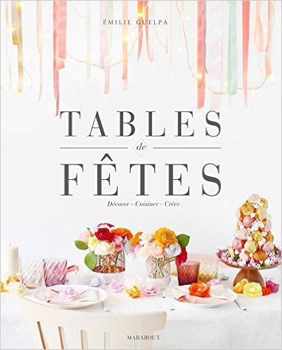 Amazon.fr - Tables de fêtes - Émilie Guelpa - Livres