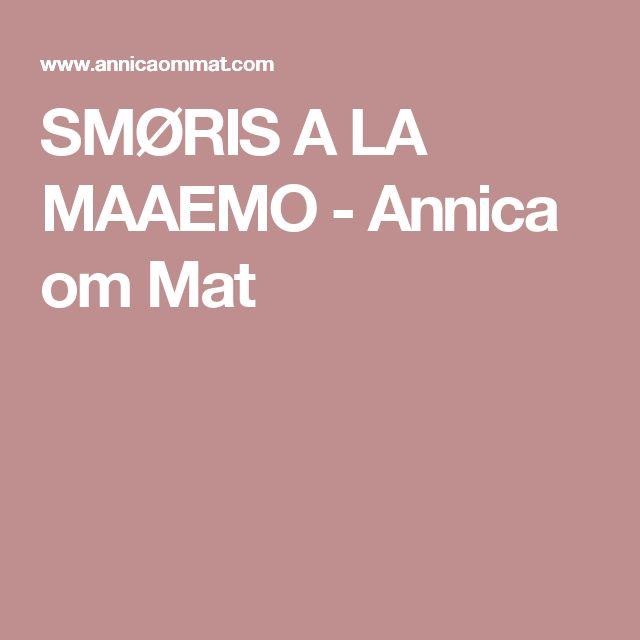 SMØRIS A LA MAAEMO - Annica om Mat