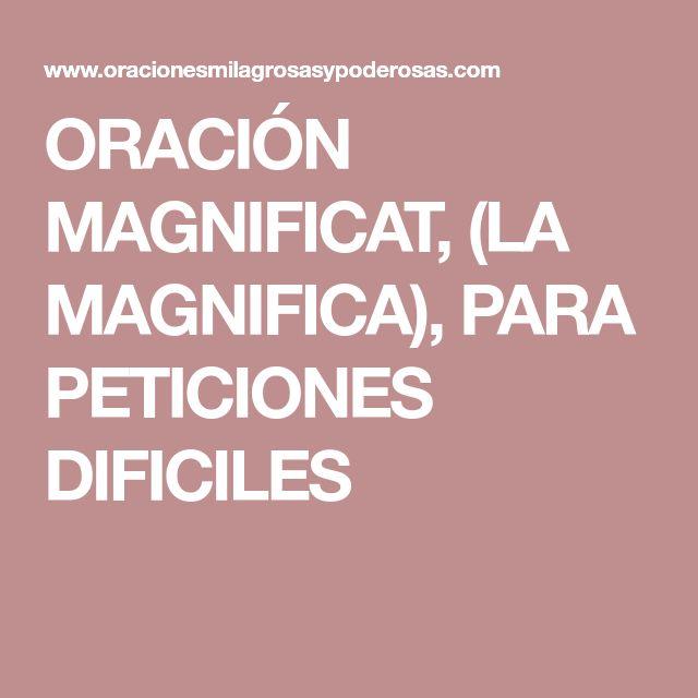 ORACIÓN MAGNIFICAT, (LA MAGNIFICA), PARA PETICIONES DIFICILES