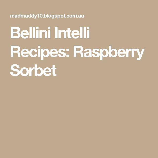 Bellini Intelli Recipes: Raspberry Sorbet