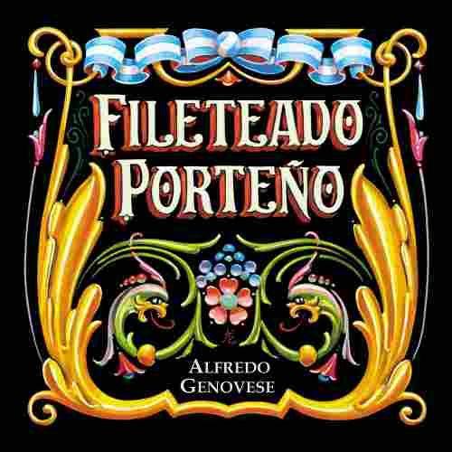 Fileteado Porteño - Alfredo Genovese - $ 150,00