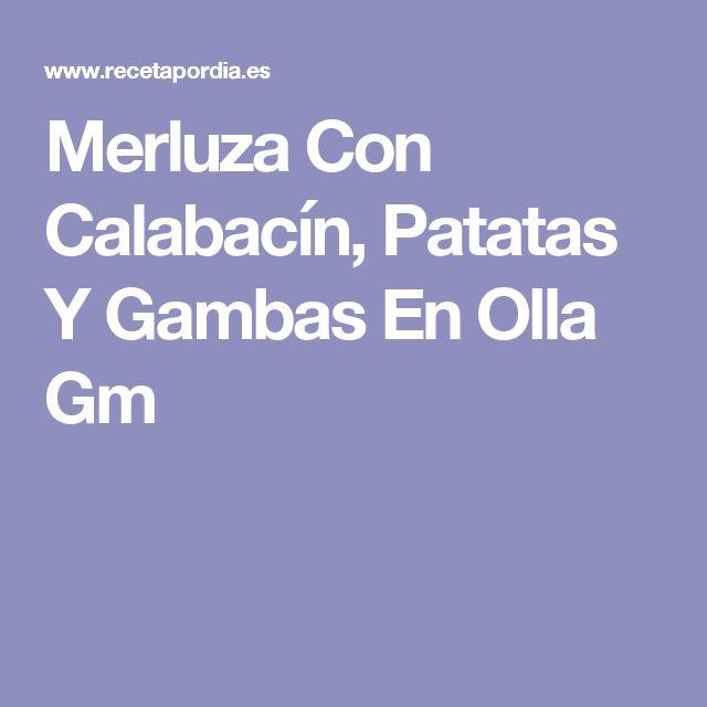 Merluza Con Calabacín, Patatas Y Gambas  En Olla Gm