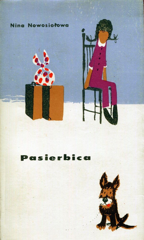 """""""Pasierbica"""" (Siemiejnaja istoria) Nina Nowosiołowa Translated by Janina Karczmarewicz-Fedorowska Cover by Mirosław Pokora Published by Wydawnictwo Iskry 1965"""