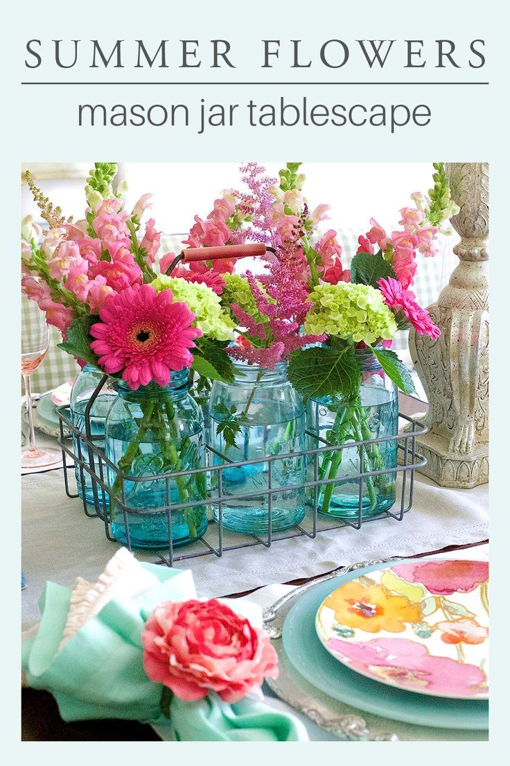 Summer Flowers In A Colorful Tablescape In 2020 Flower