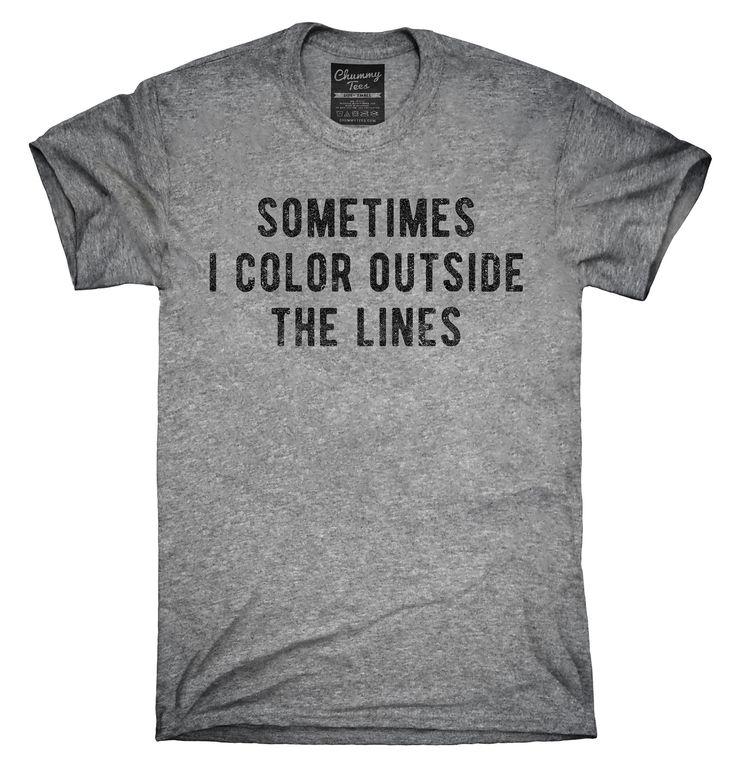 Sometimes I Color Outside The Lines Shirt, Hoodies, Tanktops