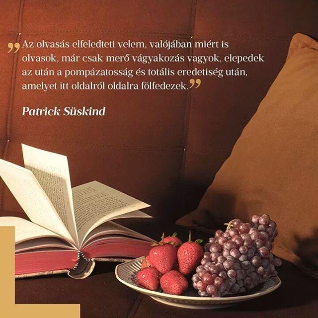 """""""Az olvasás elfeledteti velem, valójában miért is olvasok (...)"""" Patrick Süskind  #libri_könyvesboltok #libri_konyvesboltok #libri #könyv #könyvmoly #tavasz #mik #bookstagram #booklover #readig #book #irodalom #mutimitolvasol"""