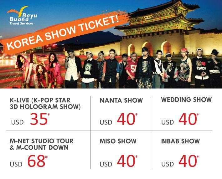 Dapatkan Korea Show Ticket hanya di Bayu Buana Travel Services. Untuk ketersediaan tiket, pemesanan, dan keterangan lebih lanjut dapat menghubungi kami di 021 2350 9999 ext 9998, 021 351 2135, 0896 3665 7264, atau email ke cs@bayubuanatravel.com