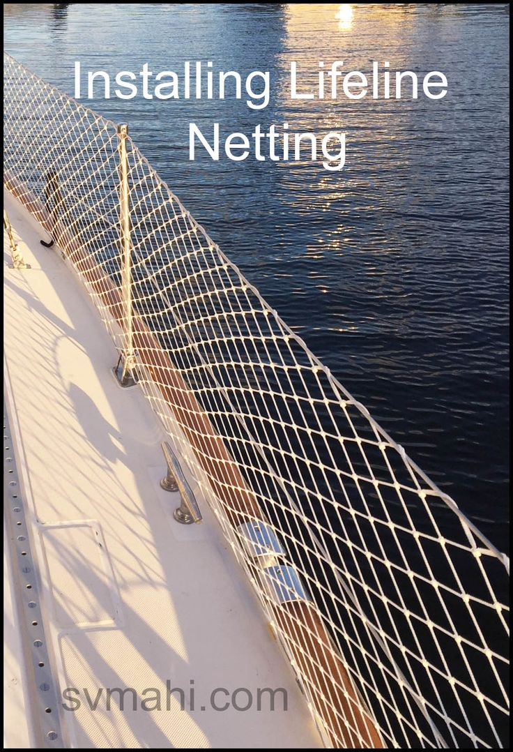 This post is about how we added the lifeline netting on board Mahi.    Lifeline netting is an important safety feature on a sailboat when you have young children and/or pets on board.  Full disclos…