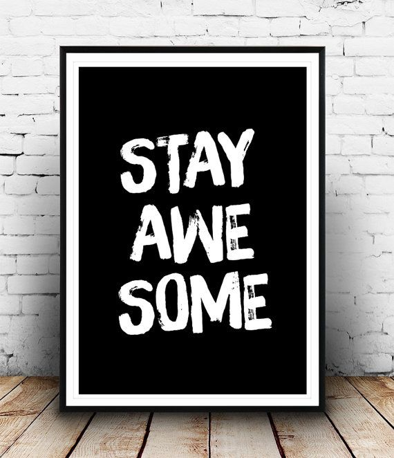 Typography Art Home Decor Stay Awesome Motivational by Wallzilla