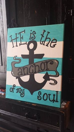 Hey, I found this really awesome Etsy listing at https://www.etsy.com/listing/181588464/he-is-the-anchor-of-my-soul-canvas