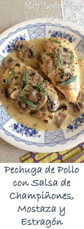 Pechuga de Pollo con Salsa de Champiñones, Mostaza y Estragón: Filetes de pechuga de pollo en una exquisita y aromática salsa. Puedes encontrarla en  www.muylocosporlacocina.com.
