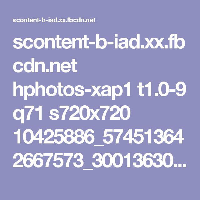 scontent-b-iad.xx.fbcdn.net hphotos-xap1 t1.0-9 q71 s720x720 10425886_574513642667573_3001363085852657946_n.jpg