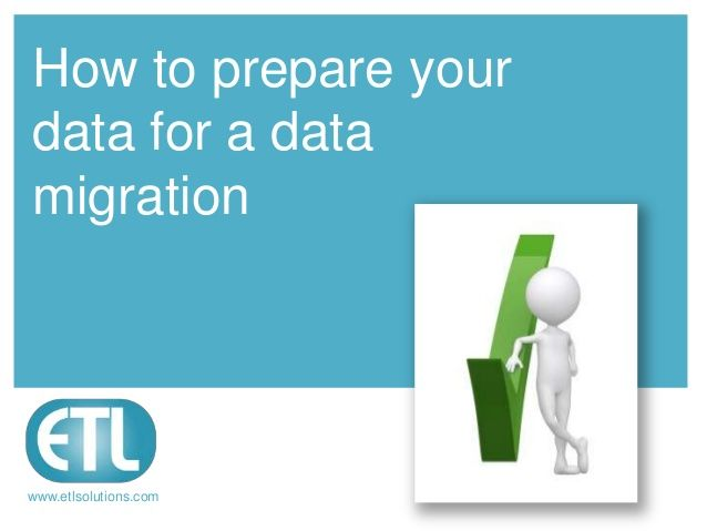 How to prepare data before a data migration