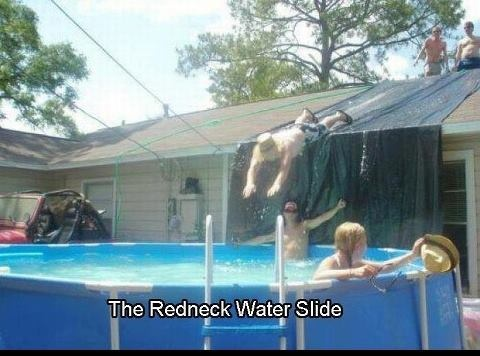 Redneck waterslide! Not sure that this is a good idea... :D