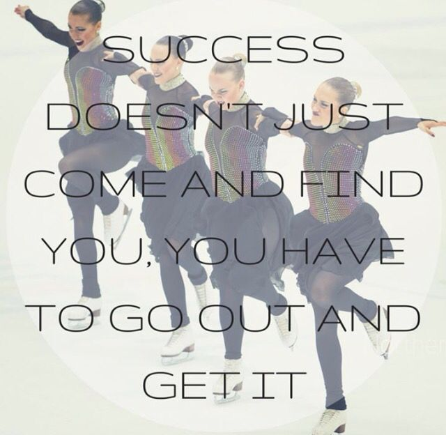 Success doesn't just come and find you