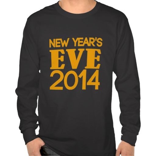 New Years Eve 2014 Shirt. get it on : http://www.zazzle.com/new_years_eve_2014_shirt-235570956003917306?view=113312209415785209&rf=238054403704815742