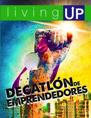 """LivingUp 13 """"Decatlón de Emprendedores""""  Decatlón de Emprendedores. Deportes y el mundo del emprendimiento, bajo el mismo enfoque."""
