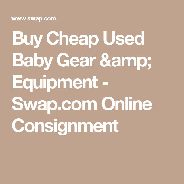 Buy Cheap Used Baby Gear & Equipment - Swap.com Online Consignment