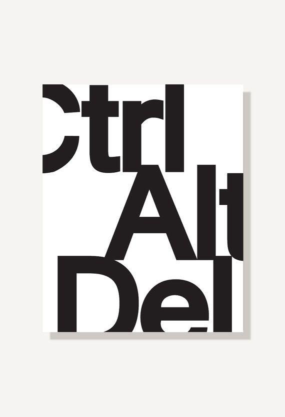 Ctrl Alt Canc - nero stampa tipografica & bianco Helvetica Art Poster