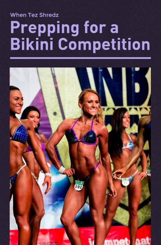 What does it take to prepare for a bikini competition? This girl shows you how!