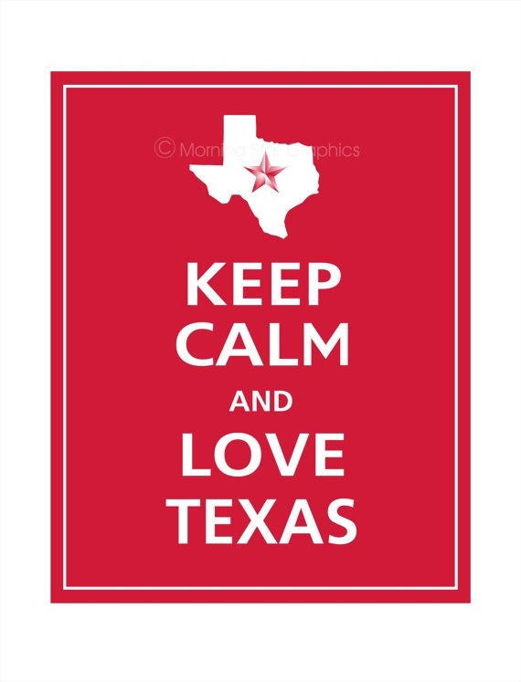 Keep Calm and LOVE TEXAS Print 8x10 (Vintage Red featured). via Etsy.