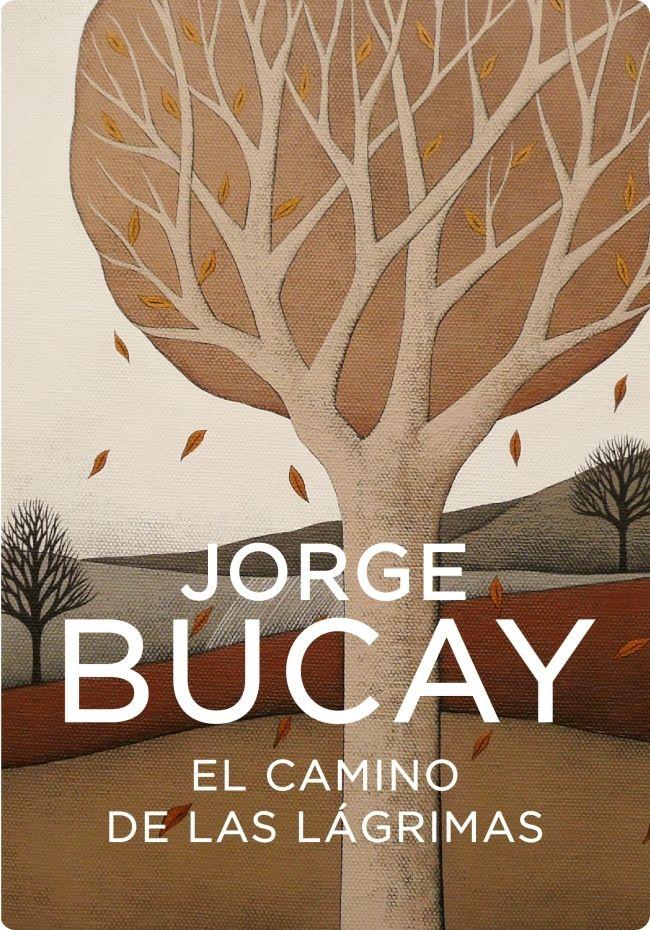 Descargar libros gratis sin registrarse: Jorge Bucay - El camino de las lágrimas