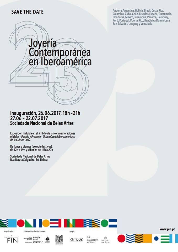 Veintitrés. Joyería Contemporánea en Iberoamérica - 26-06 - 22-07 2017 - Lisboa - This exhibition is part of the official Past and Present –Lisbon Ibero-American Capital of Culture 2017 commemoration - Sociedade Nacional de Belas Artes, Rua Barata Salgueiro, 36, Lisbon