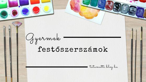 Tutumutti - Gyerekkel kreatívan blog / www.tutumutti.blog.hu / Gyermek festőszerszámok / Painting materials for kids / DIY and Crafts